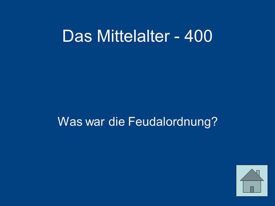 Das Mittelalter - 400 Was war die Feudalordnung?