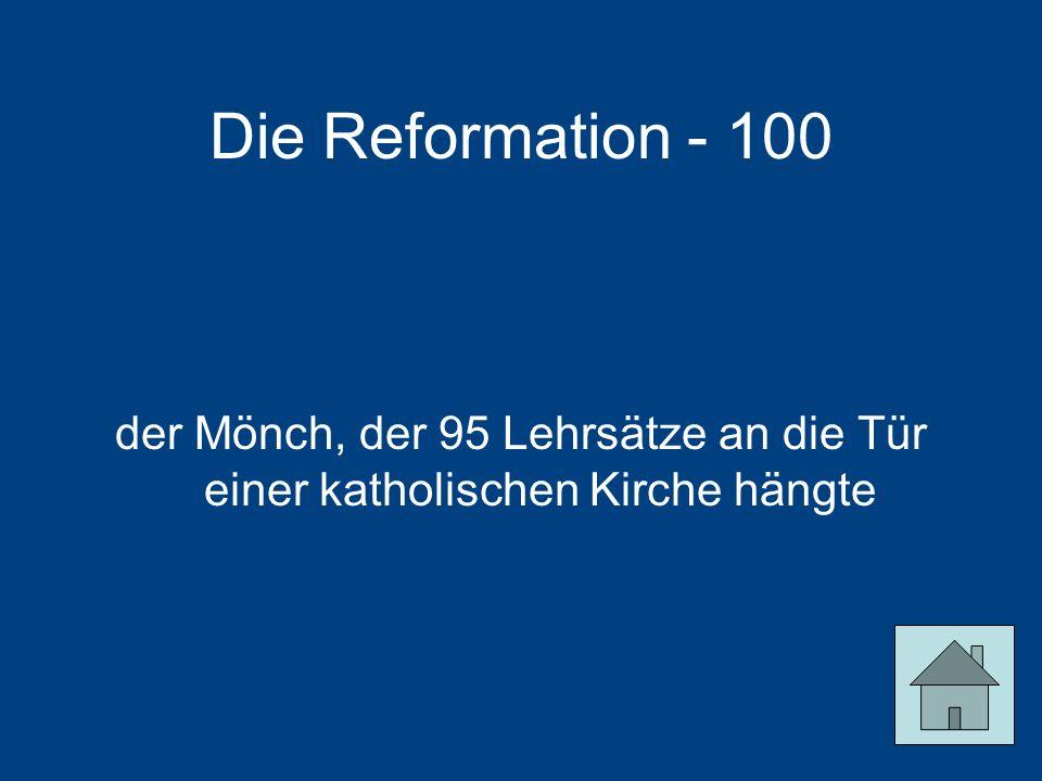 Die Reformation - 100 der Mönch, der 95 Lehrsätze an die Tür einer katholischen Kirche hängte