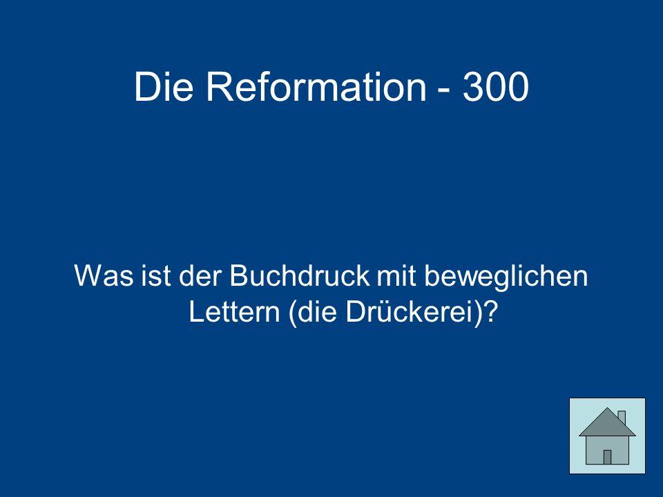 Die Reformation - 300 Was ist der Buchdruck mit beweglichen Lettern (die Drückerei)?