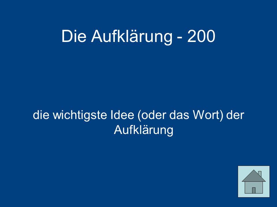 Die Aufklärung - 200 die wichtigste Idee (oder das Wort) der Aufklärung