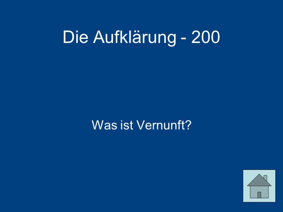 Die Aufklärung - 200 Was ist Vernunft?