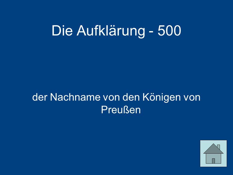Die Aufklärung - 500 der Nachname von den Königen von Preußen