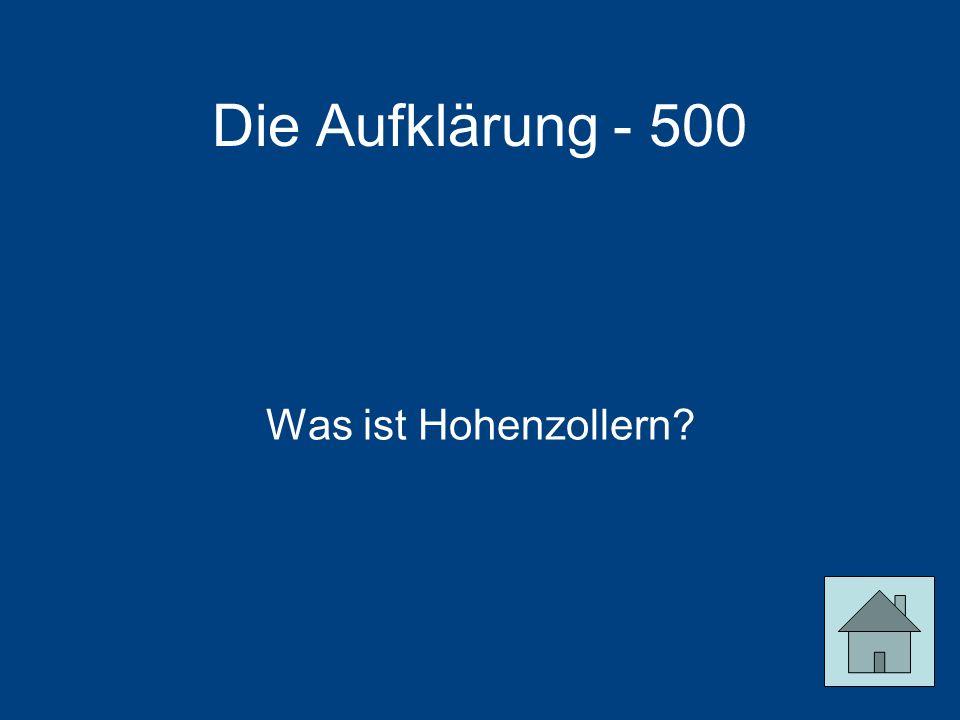 Die Aufklärung - 500 Was ist Hohenzollern?