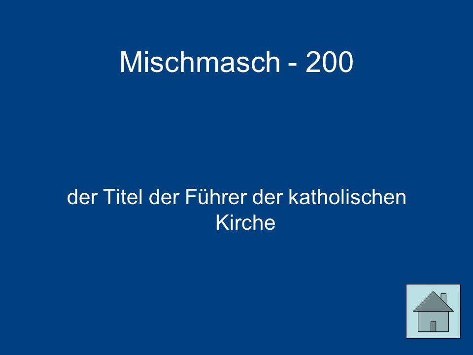 Mischmasch - 200 der Titel der Führer der katholischen Kirche