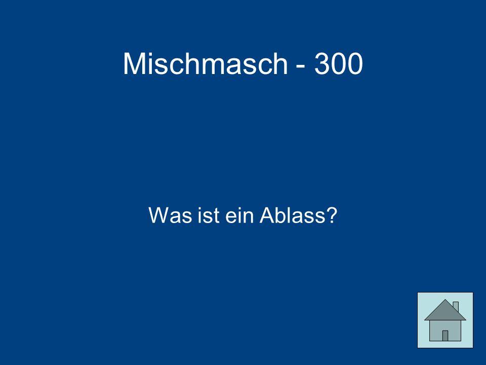 Mischmasch - 300 Was ist ein Ablass?