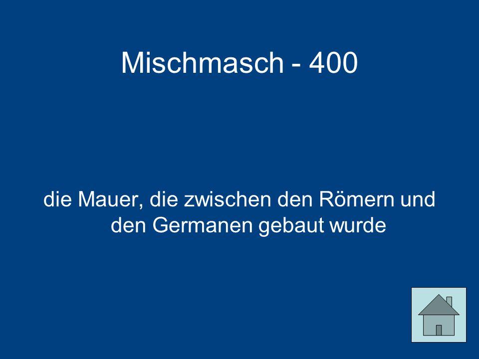 Mischmasch - 400 die Mauer, die zwischen den Römern und den Germanen gebaut wurde