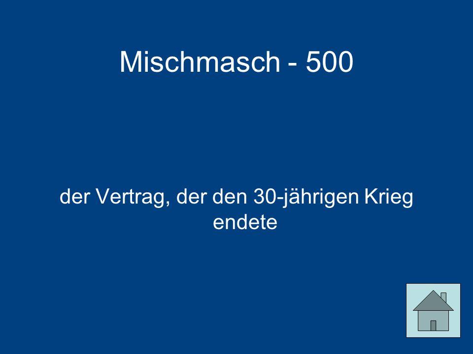 Mischmasch - 500 der Vertrag, der den 30-jährigen Krieg endete
