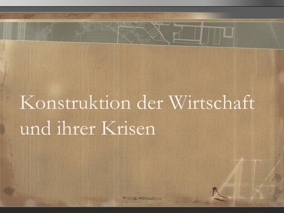 Franz Hörmann Konstruktion der Wirtschaft und ihrer Krisen