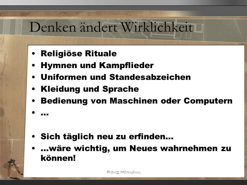 Franz Hörmann Denken ändert Wirklichkeit Religiöse Rituale Hymnen und Kampflieder Uniformen und Standesabzeichen Kleidung und Sprache Bedienung von Ma