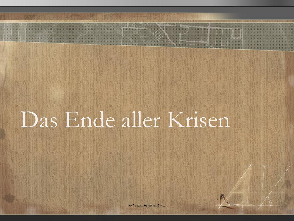 Franz Hörmann Das Ende aller Krisen