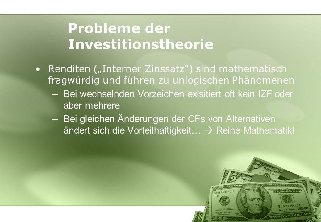 Renditen (Interner Zinssatz) sind mathematisch fragwürdig und führen zu unlogischen Phänomenen –Bei wechselnden Vorzeichen exisitiert oft kein IZF ode