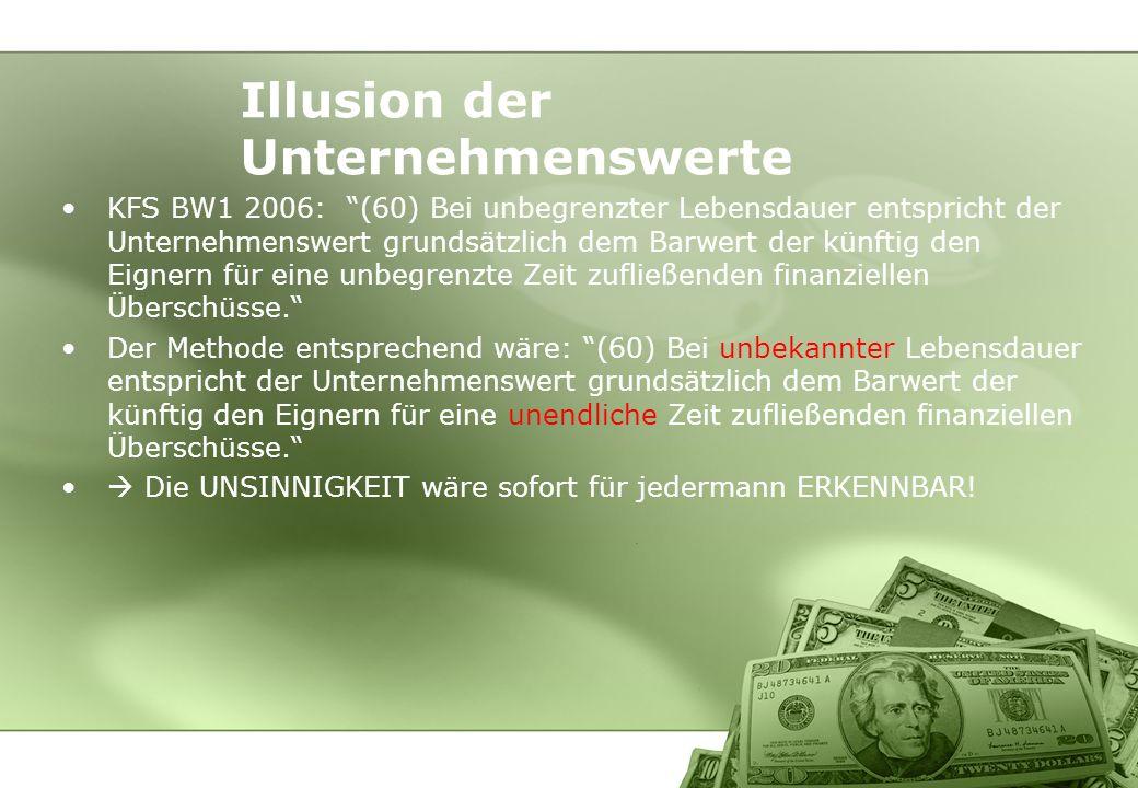 KFS BW1 2006: (60) Bei unbegrenzter Lebensdauer entspricht der Unternehmenswert grundsätzlich dem Barwert der künftig den Eignern für eine unbegrenzte
