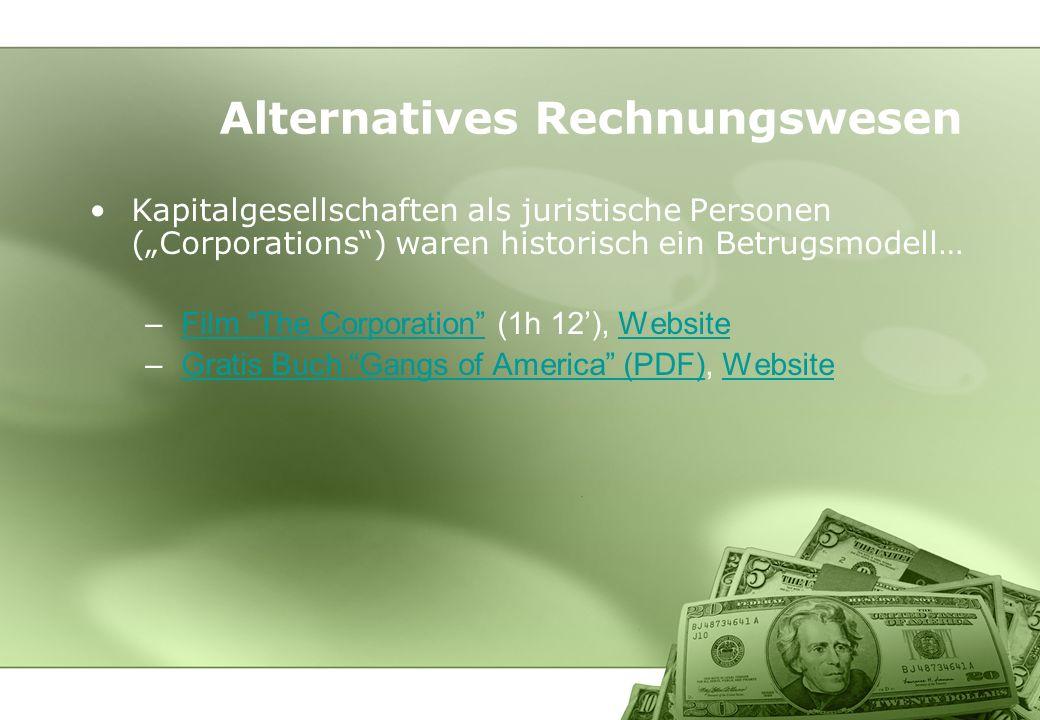 Kapitalgesellschaften als juristische Personen (Corporations) waren historisch ein Betrugsmodell… –Film The Corporation (1h 12), WebsiteFilm The Corpo