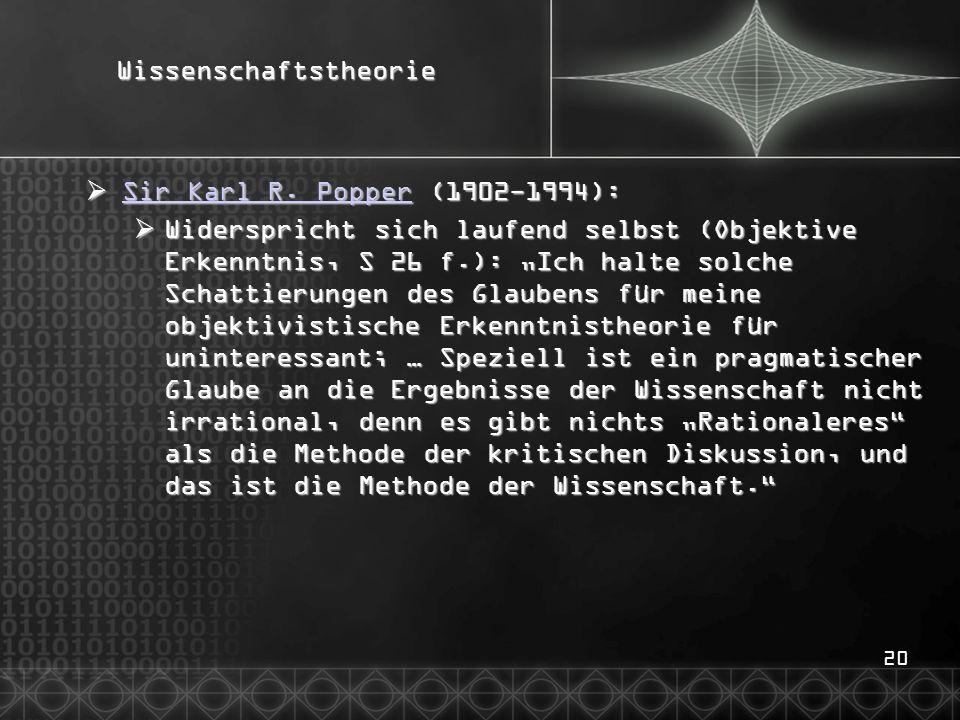20Wissenschaftstheorie Sir Karl R. Popper (1902-1994): Sir Karl R. Popper (1902-1994): Sir Karl R. Popper Sir Karl R. Popper Widerspricht sich laufend
