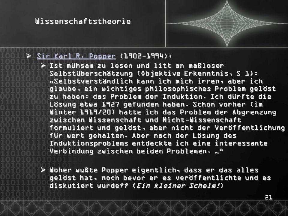 21Wissenschaftstheorie Sir Karl R. Popper (1902-1994): Sir Karl R. Popper (1902-1994): Sir Karl R. Popper Sir Karl R. Popper Ist mühsam zu lesen und l