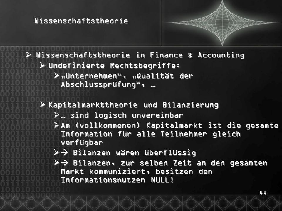 44Wissenschaftstheorie Wissenschaftstheorie in Finance & Accounting Wissenschaftstheorie in Finance & Accounting Undefinierte Rechtsbegriffe: Undefini