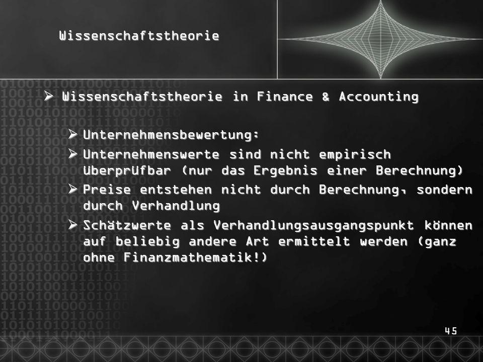 45Wissenschaftstheorie Wissenschaftstheorie in Finance & Accounting Wissenschaftstheorie in Finance & Accounting Unternehmensbewertung: Unternehmensbe