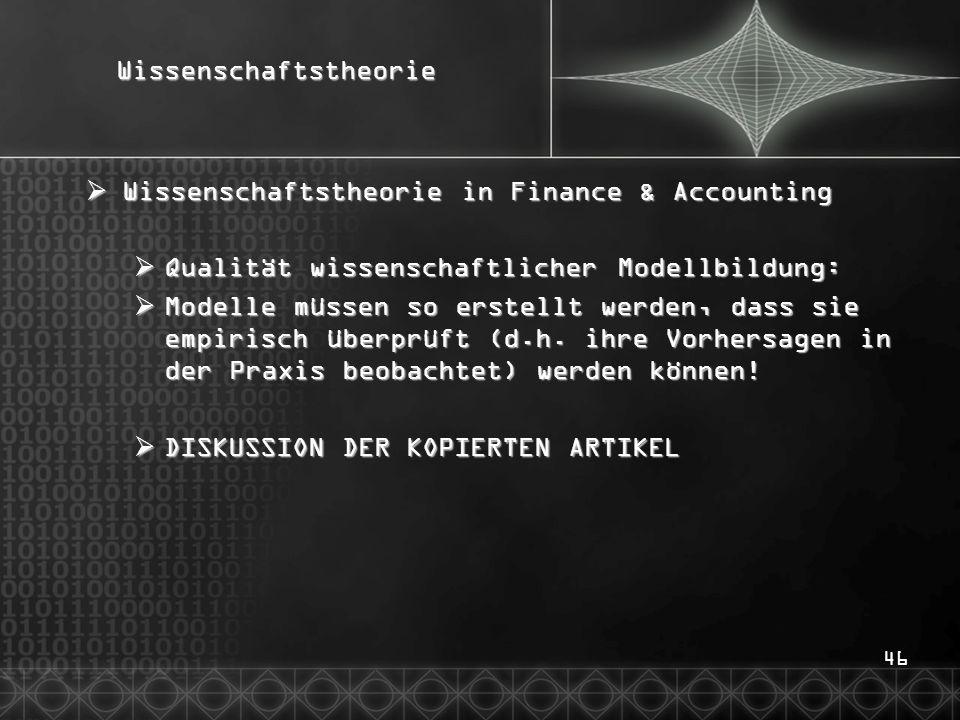 46Wissenschaftstheorie Wissenschaftstheorie in Finance & Accounting Wissenschaftstheorie in Finance & Accounting Qualität wissenschaftlicher Modellbil