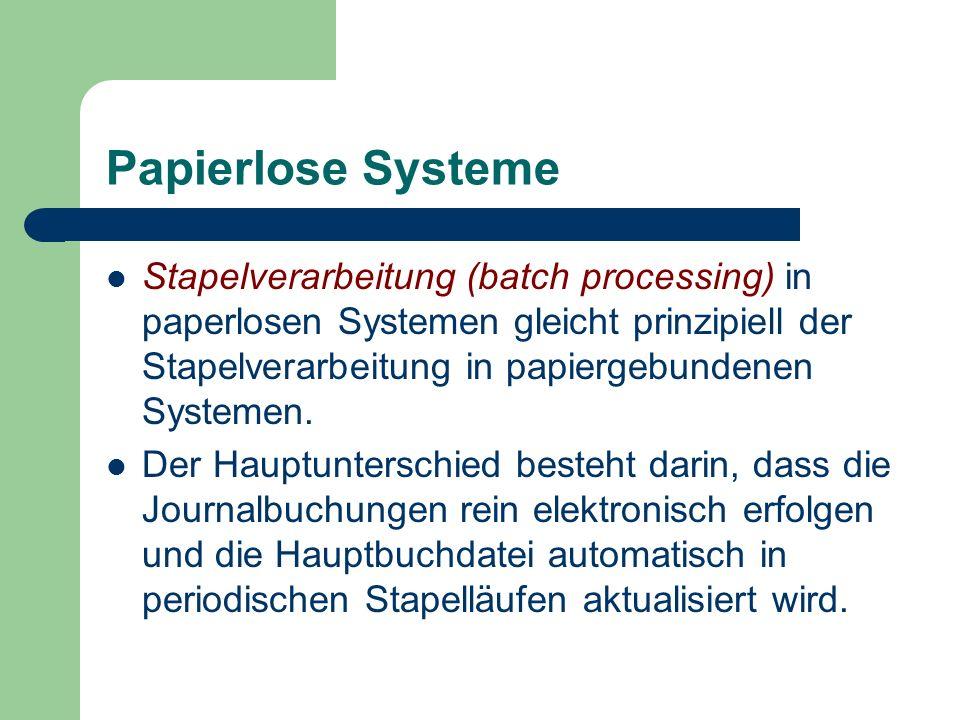 Papierlose Systeme Stapelverarbeitung (batch processing) in paperlosen Systemen gleicht prinzipiell der Stapelverarbeitung in papiergebundenen Systeme