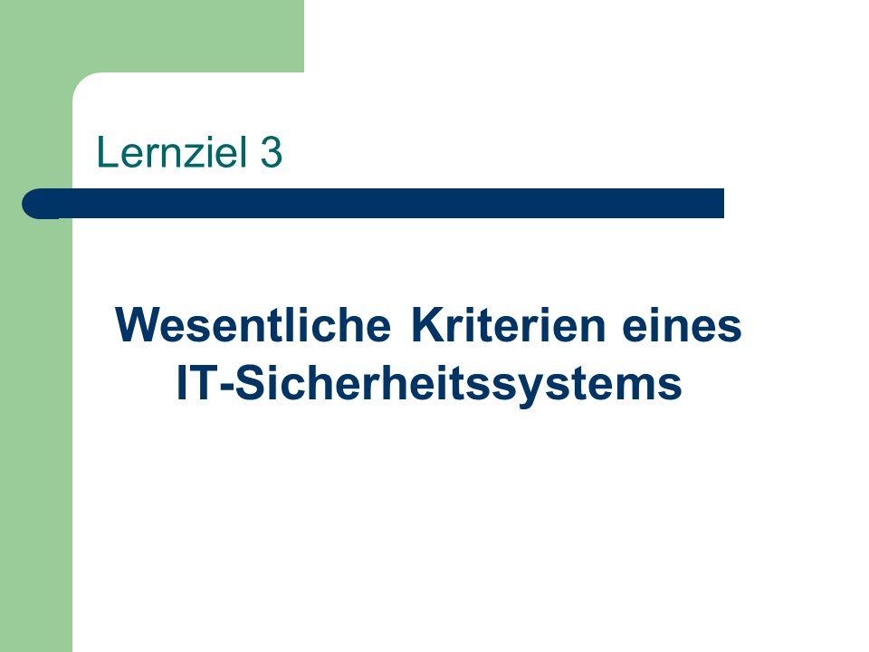 Lernziel 3 Wesentliche Kriterien eines IT-Sicherheitssystems
