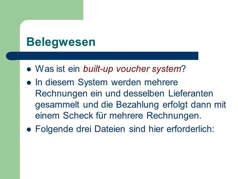 Belegwesen Was ist ein built-up voucher system? In diesem System werden mehrere Rechnungen ein und desselben Lieferanten gesammelt und die Bezahlung e