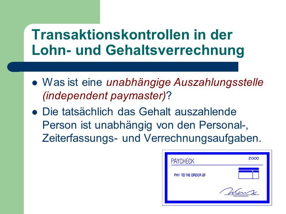 Transaktionskontrollen in der Lohn- und Gehaltsverrechnung Was ist eine unabhängige Auszahlungsstelle (independent paymaster)? Die tatsächlich das Geh
