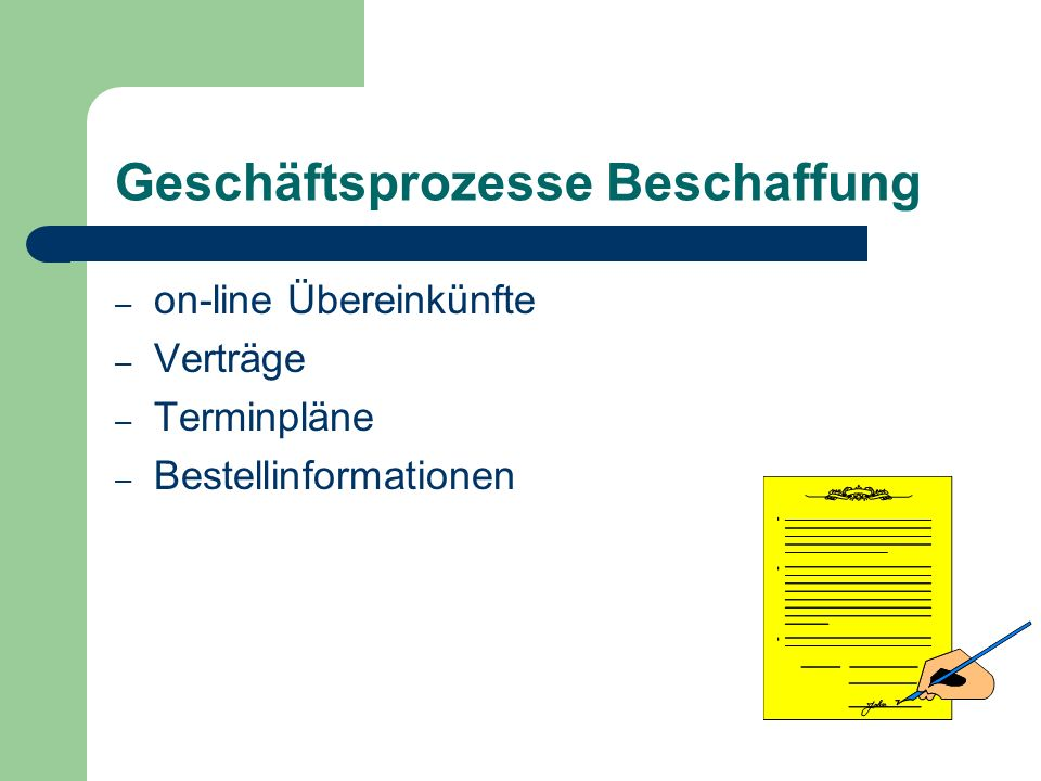 Geschäftsprozesse Beschaffung – on-line Übereinkünfte – Verträge – Terminpläne – Bestellinformationen