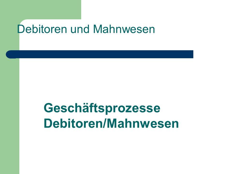 Geschäftsprozesse Debitoren/Mahnwesen Debitoren und Mahnwesen