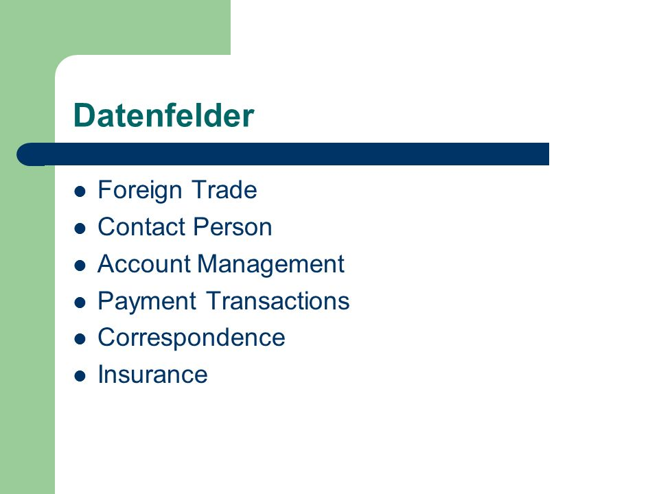 Datenfelder Foreign Trade Contact Person Account Management Payment Transactions Correspondence Insurance