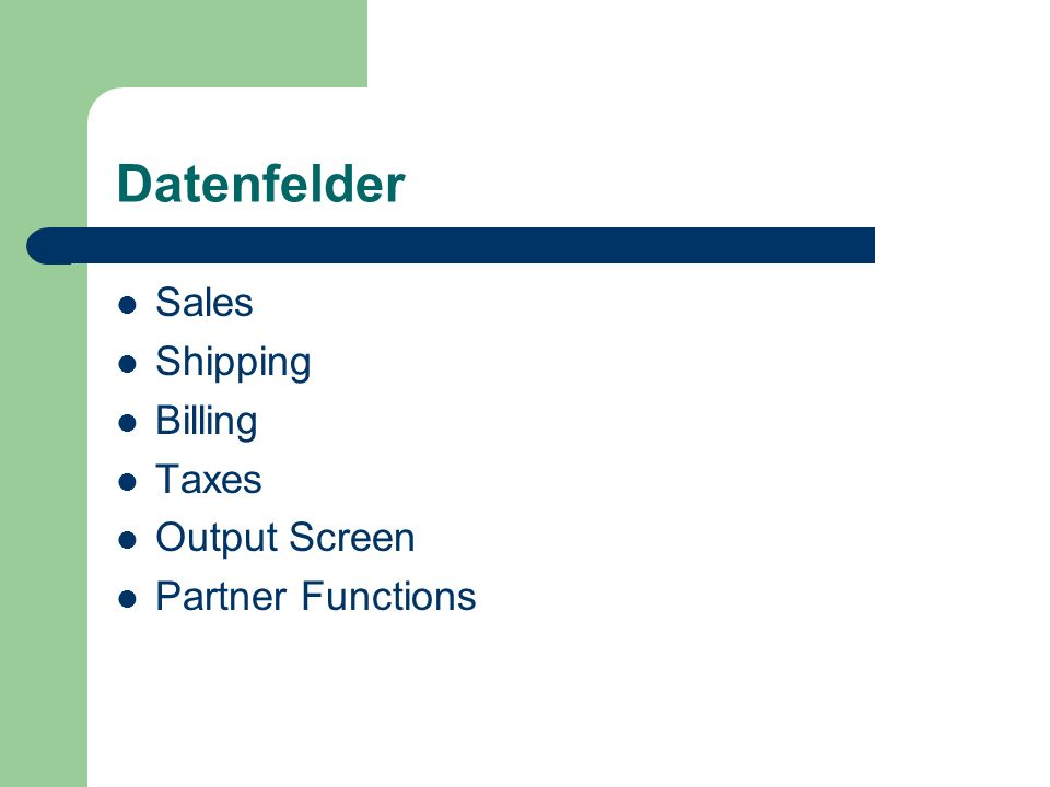 Datenfelder Sales Shipping Billing Taxes Output Screen Partner Functions