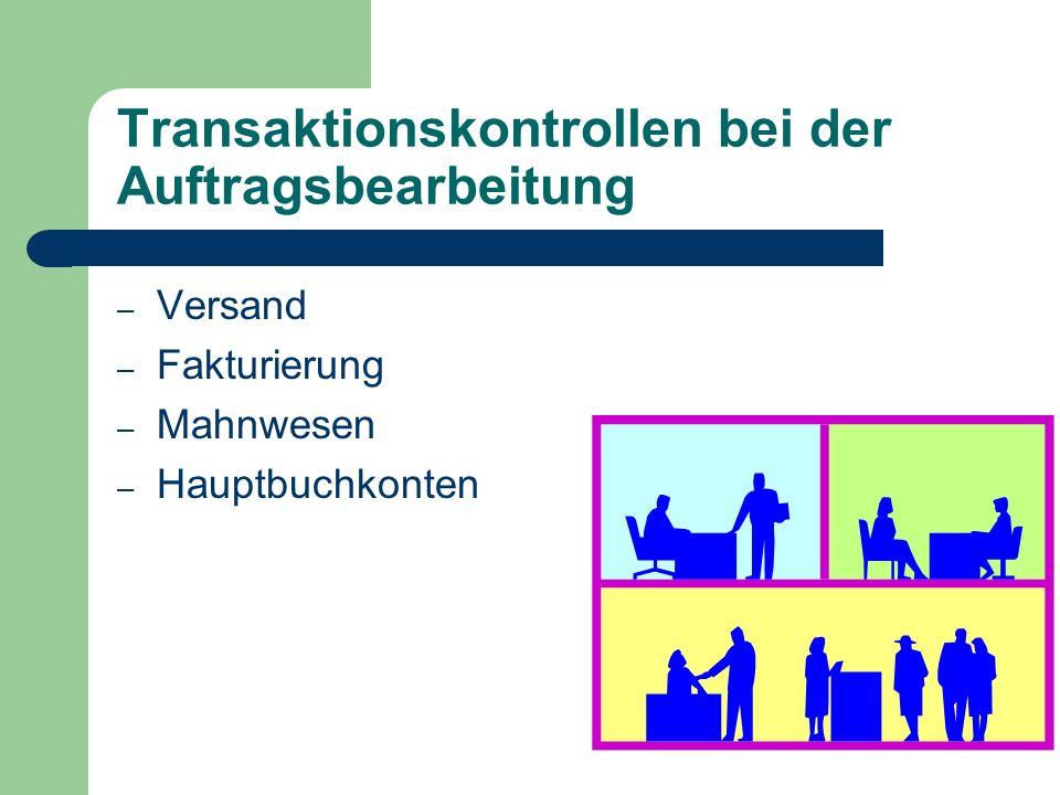 Transaktionskontrollen bei der Auftragsbearbeitung – Versand – Fakturierung – Mahnwesen – Hauptbuchkonten