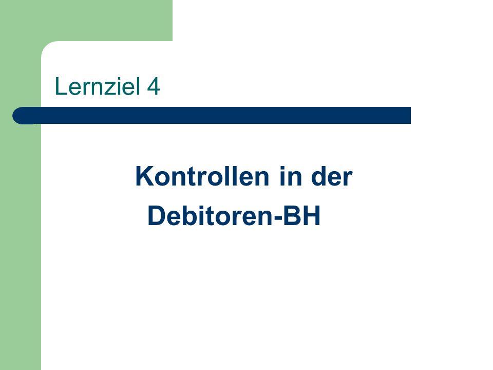 Lernziel 4 Kontrollen in der Debitoren-BH