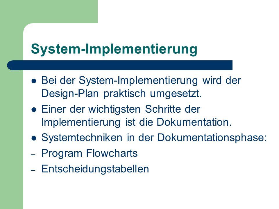 System-Implementierung Bei der System-Implementierung wird der Design-Plan praktisch umgesetzt. Einer der wichtigsten Schritte der Implementierung ist