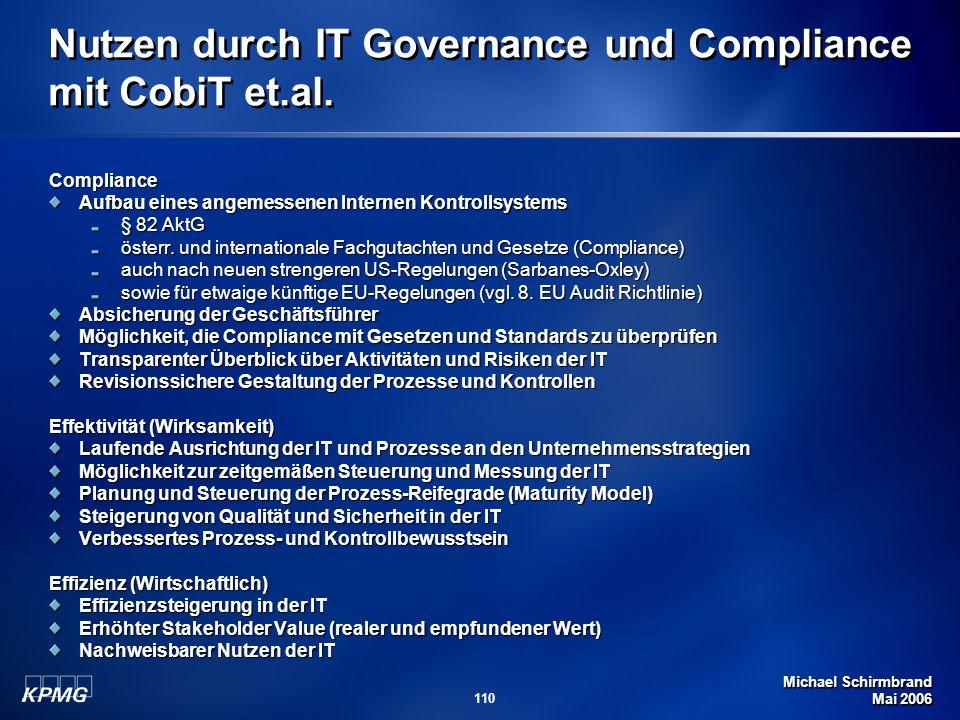 Michael Schirmbrand Mai 2006 110 Nutzen durch IT Governance und Compliance mit CobiT et.al. Compliance Aufbau eines angemessenen Internen Kontrollsyst