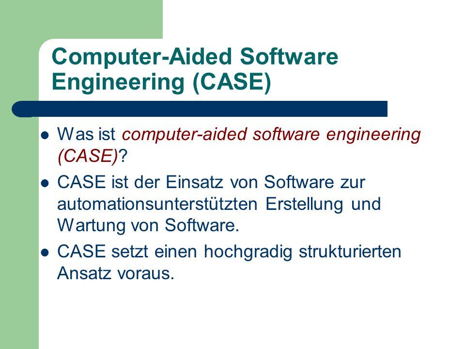 Computer-Aided Software Engineering (CASE) Was ist computer-aided software engineering (CASE)? CASE ist der Einsatz von Software zur automationsunters