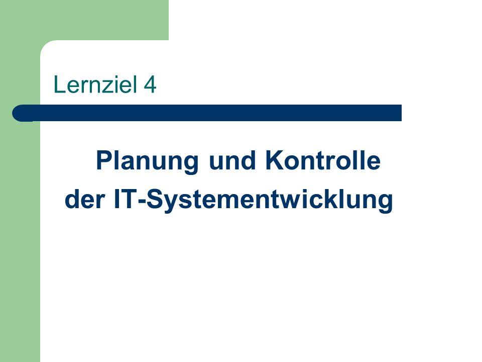 Lernziel 4 Planung und Kontrolle der IT-Systementwicklung