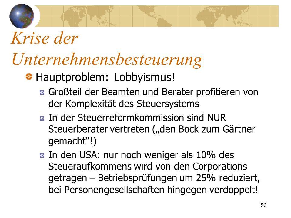 50 Hauptproblem: Lobbyismus! Großteil der Beamten und Berater profitieren von der Komplexität des Steuersystems In der Steuerreformkommission sind NUR