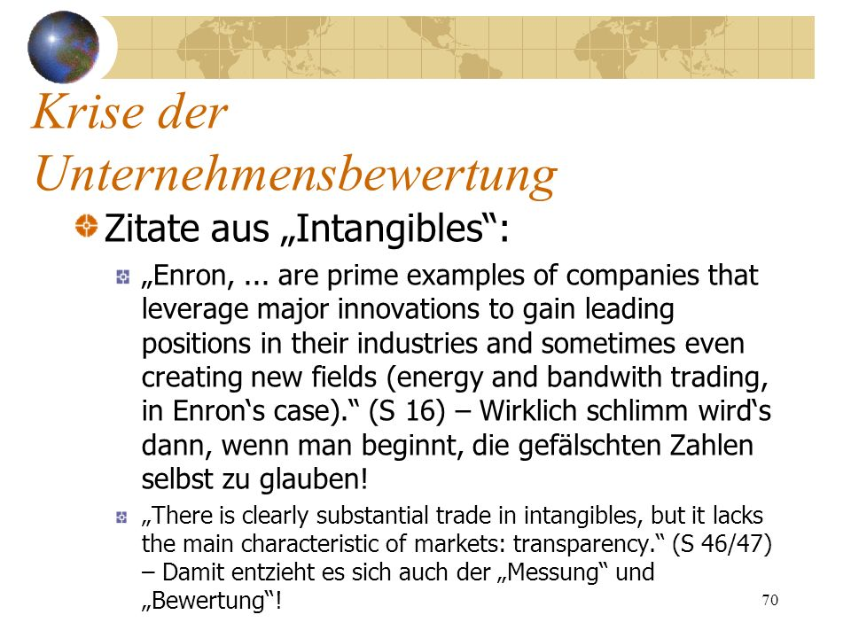 70 Zitate aus Intangibles: Enron,... are prime examples of companies that leverage major innovations to gain leading positions in their industries and