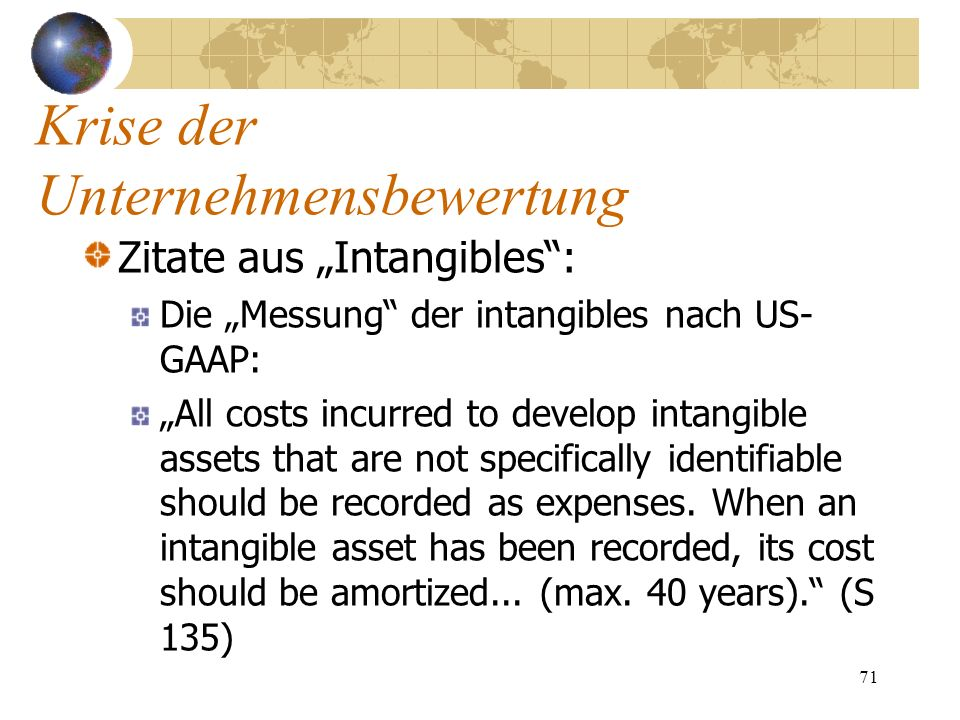 71 Zitate aus Intangibles: Die Messung der intangibles nach US- GAAP: All costs incurred to develop intangible assets that are not specifically identi