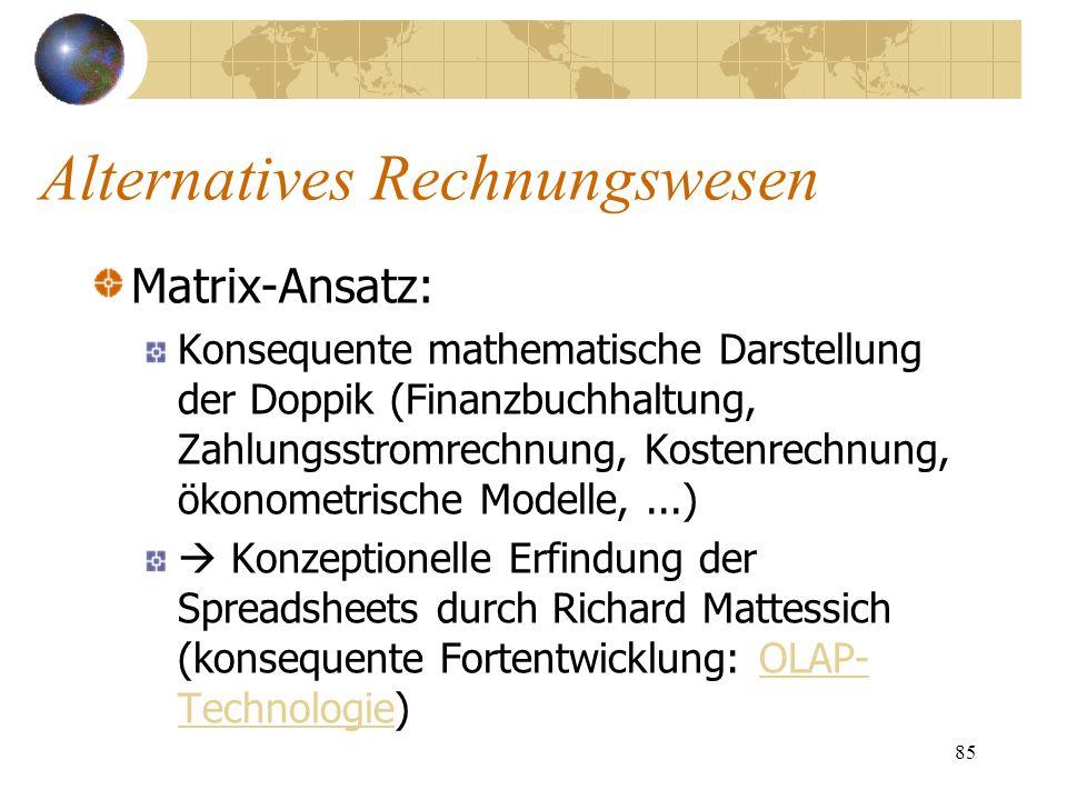 85 Matrix-Ansatz: Konsequente mathematische Darstellung der Doppik (Finanzbuchhaltung, Zahlungsstromrechnung, Kostenrechnung, ökonometrische Modelle,.