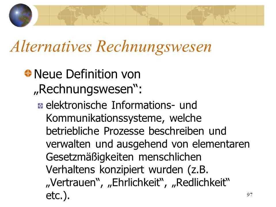 97 Neue Definition von Rechnungswesen: elektronische Informations- und Kommunikationssysteme, welche betriebliche Prozesse beschreiben und verwalten u