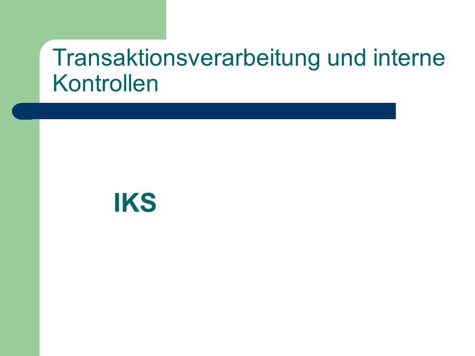 Transaktions-Kontrollen Prozeßunabhängige Kontrollen betreffen das Umfeld der Transaktionsverarbeitung.