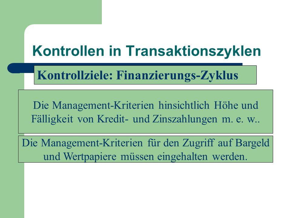 Kontrollen in Transaktionszyklen Die Management-Kriterien für den Zugriff auf Bargeld und Wertpapiere müssen eingehalten werden. Die Management-Kriter
