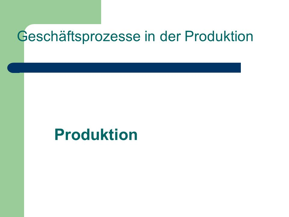 Produktion Geschäftsprozesse in der Produktion