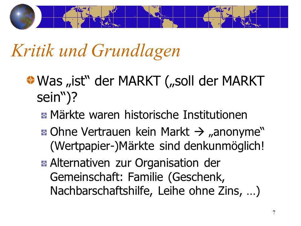 7 Kritik und Grundlagen Was ist der MARKT (soll der MARKT sein).