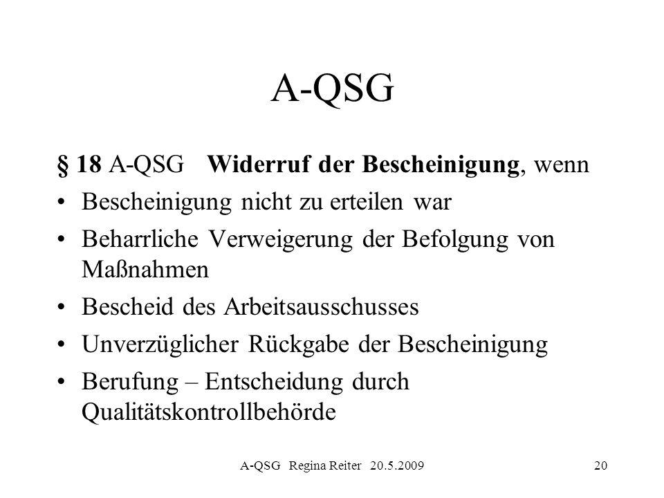 A-QSG Regina Reiter 20.5.200920 A-QSG § 18 A-QSG Widerruf der Bescheinigung, wenn Bescheinigung nicht zu erteilen war Beharrliche Verweigerung der Bef
