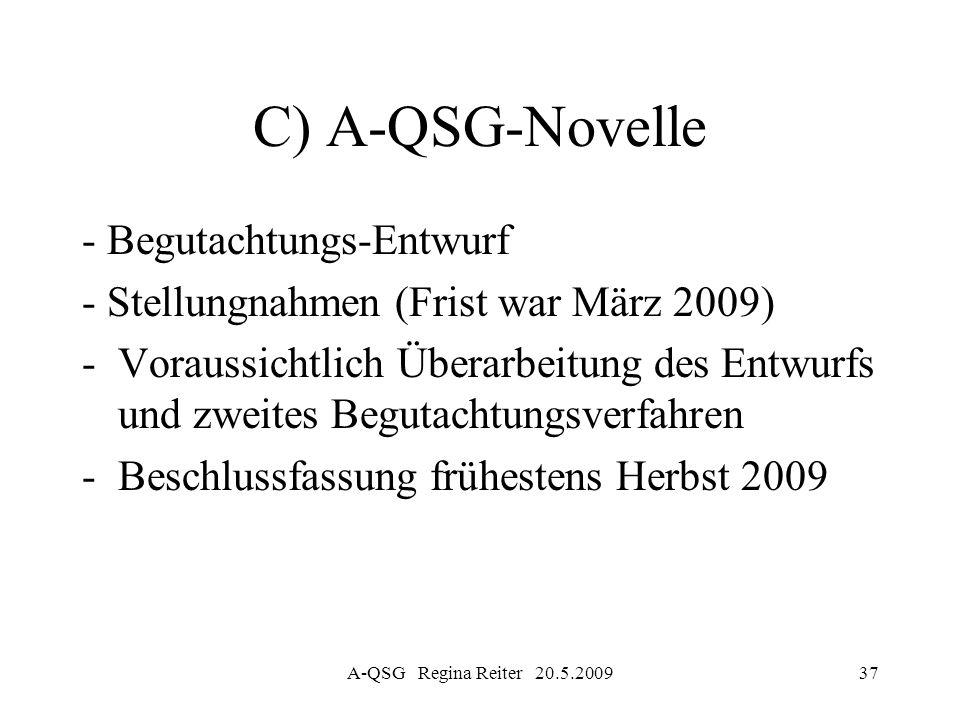 A-QSG Regina Reiter 20.5.200937 C) A-QSG-Novelle - Begutachtungs-Entwurf - Stellungnahmen (Frist war März 2009) -Voraussichtlich Überarbeitung des Ent