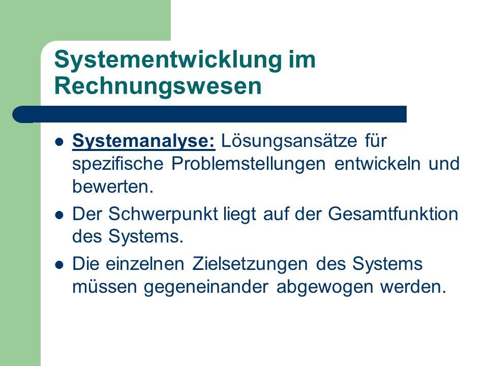 Systementwicklung im Rechnungswesen Systemanalyse: Lösungsansätze für spezifische Problemstellungen entwickeln und bewerten. Der Schwerpunkt liegt auf