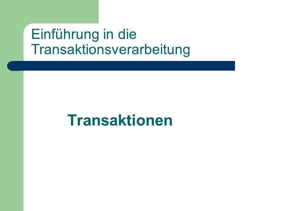 Einführung in die Transaktionsverarbeitung Transaktionen