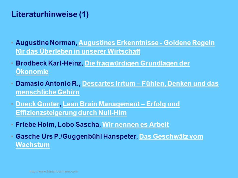 http://www.franzhoermann.com Literaturhinweise (1) Augustine Norman, Augustines Erkenntnisse - Goldene Regeln für das Überleben in unserer Wirtschaft